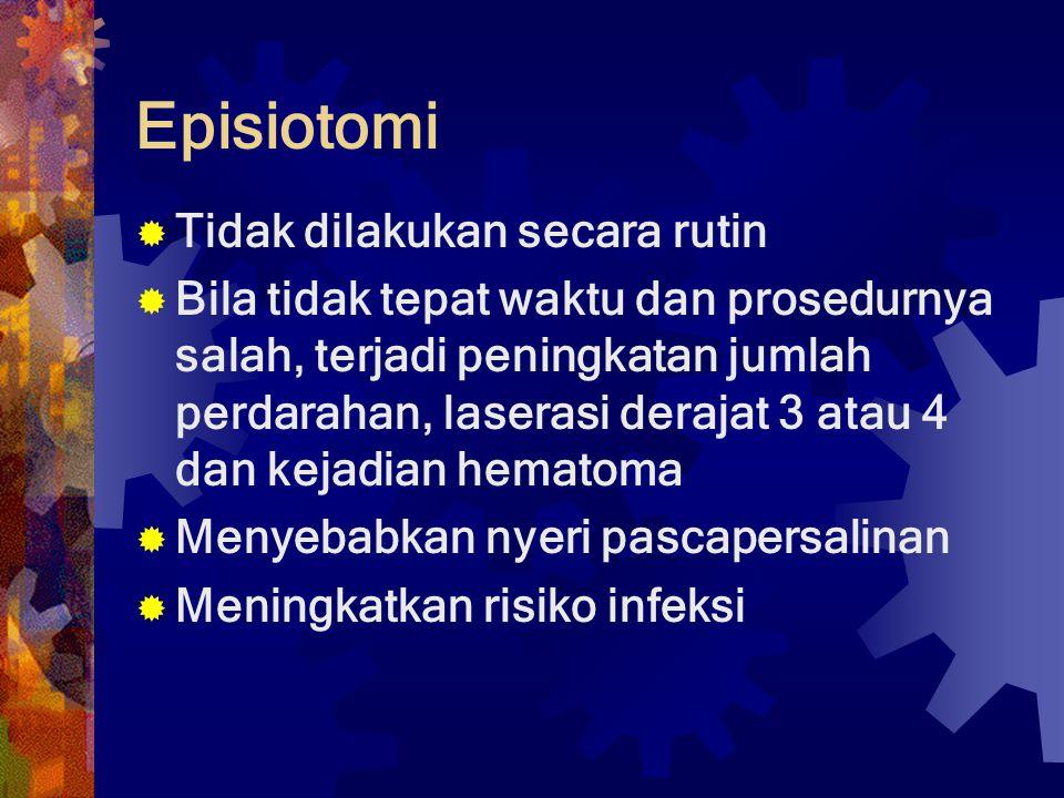 Episiotomi Tidak dilakukan secara rutin