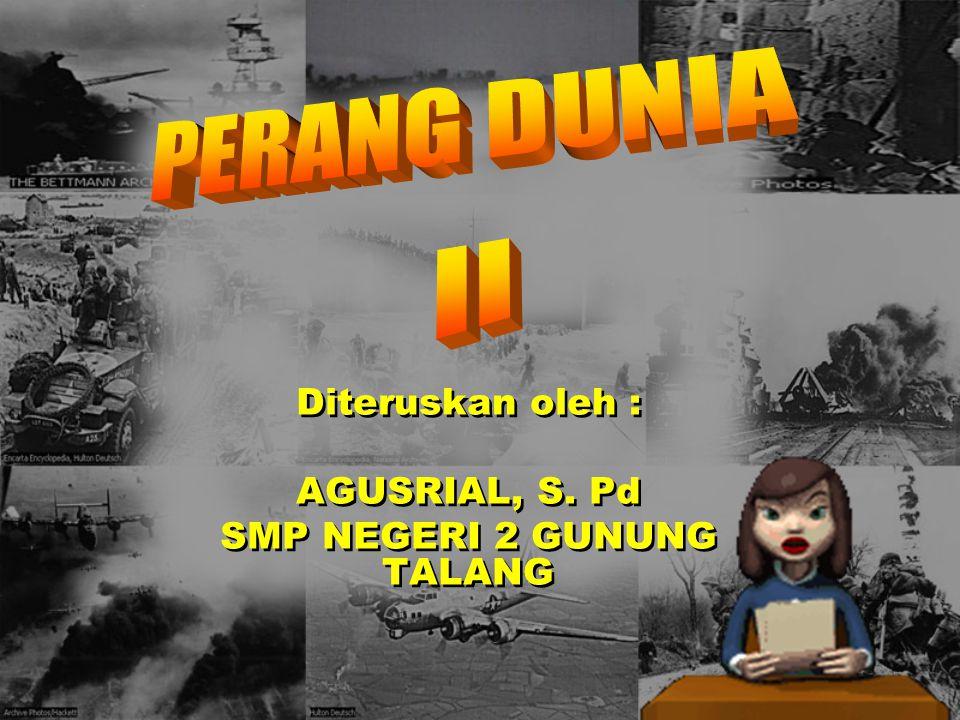 Diteruskan oleh : AGUSRIAL, S. Pd SMP NEGERI 2 GUNUNG TALANG