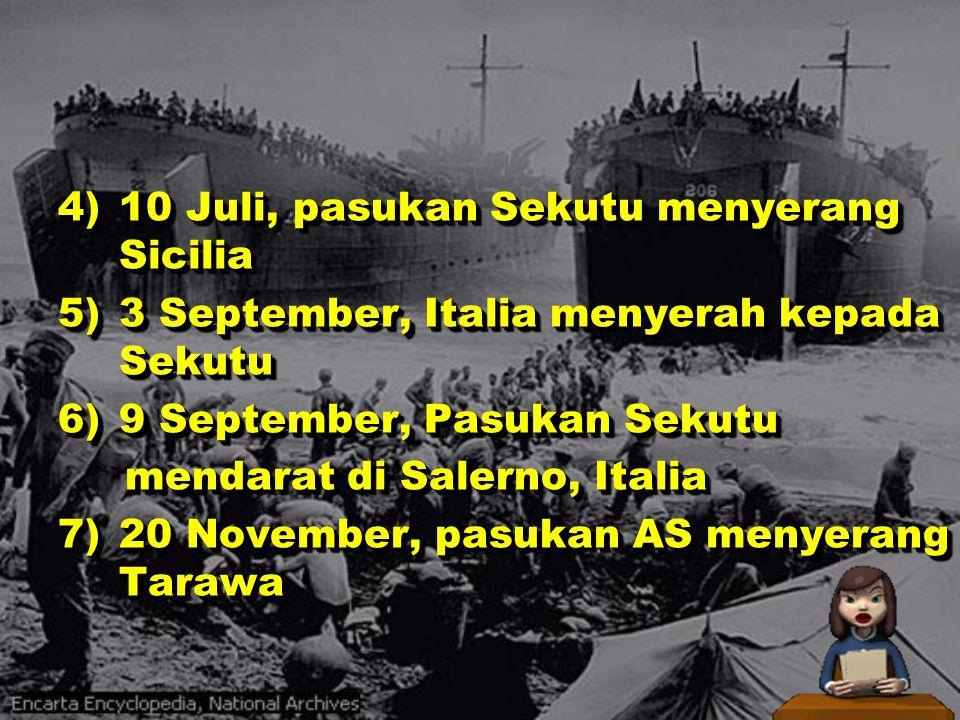 4) 10 Juli, pasukan Sekutu menyerang Sicilia