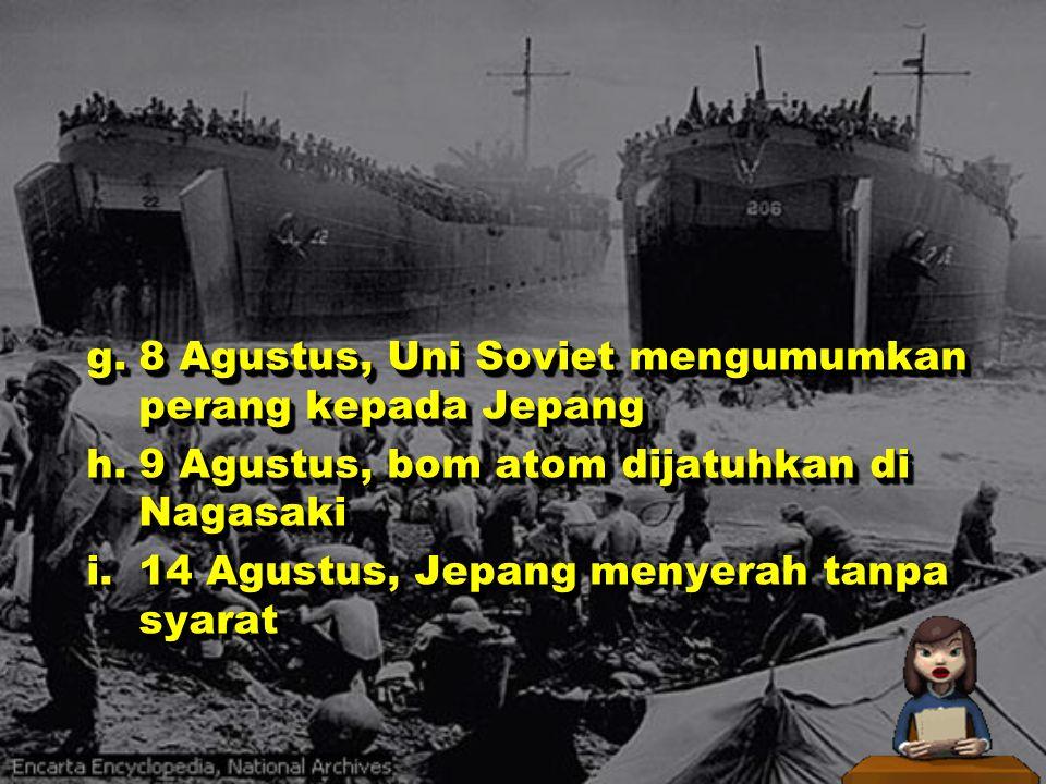 g. 8 Agustus, Uni Soviet mengumumkan perang kepada Jepang