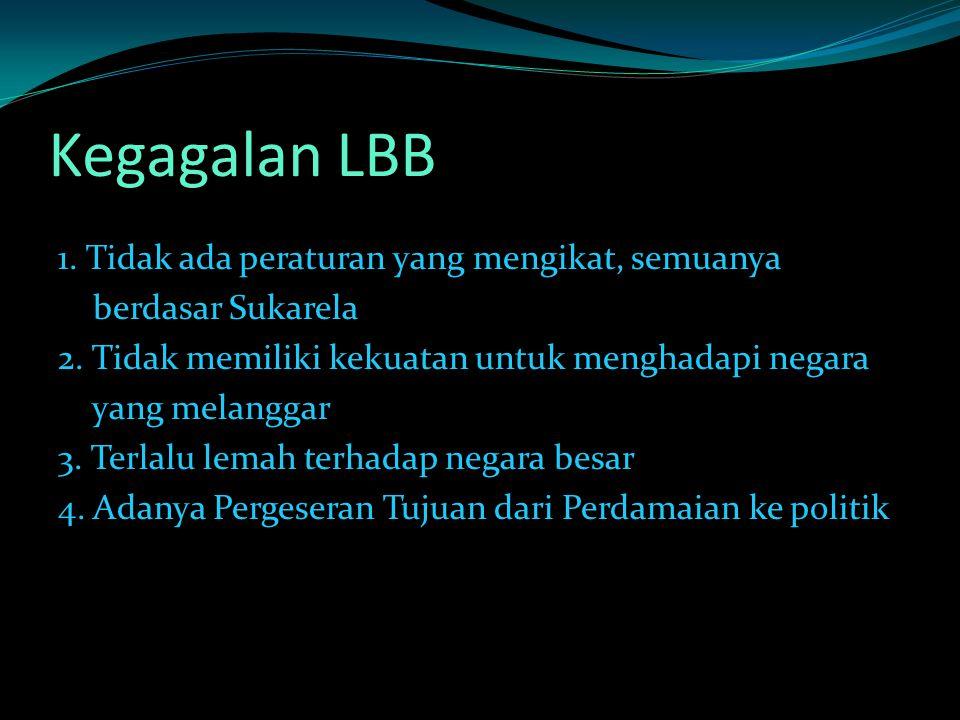 Kegagalan LBB 1. Tidak ada peraturan yang mengikat, semuanya