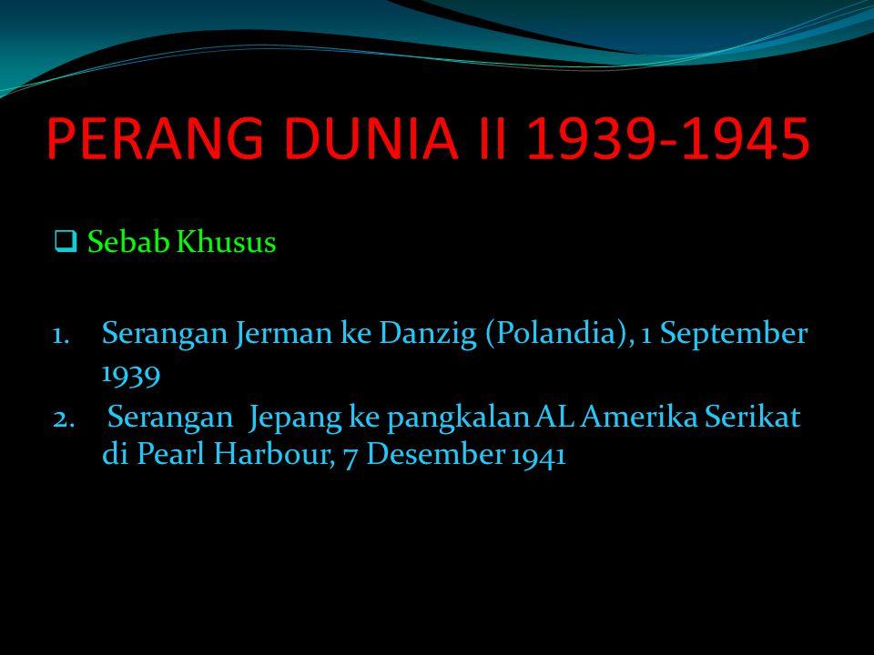 PERANG DUNIA II 1939-1945 Sebab Khusus