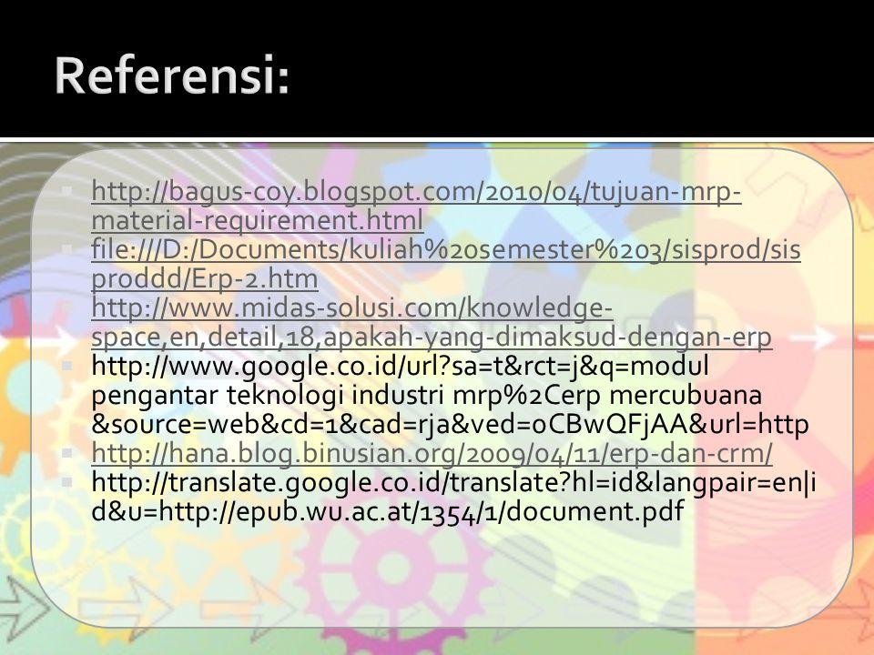 Referensi: http://bagus-coy.blogspot.com/2010/04/tujuan-mrp-material-requirement.html.