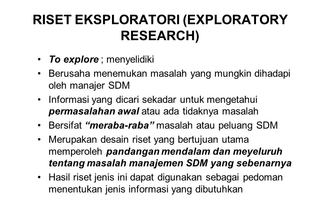 RISET EKSPLORATORI (EXPLORATORY RESEARCH)