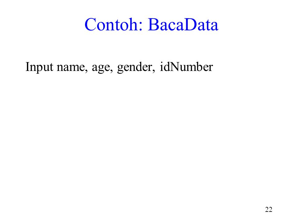 Contoh: BacaData Input name, age, gender, idNumber