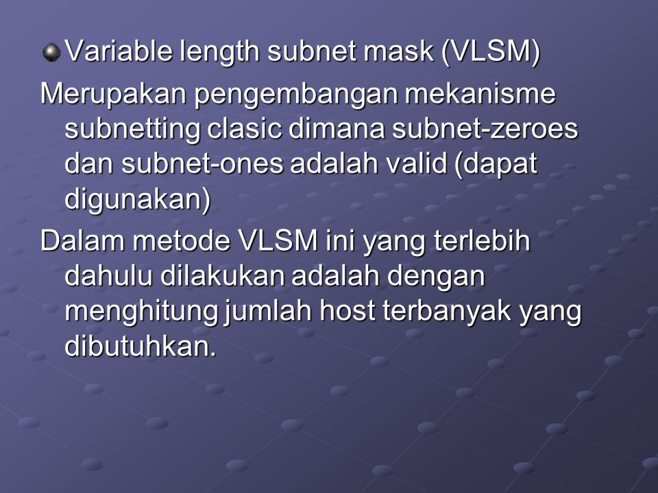 Variable length subnet mask (VLSM)
