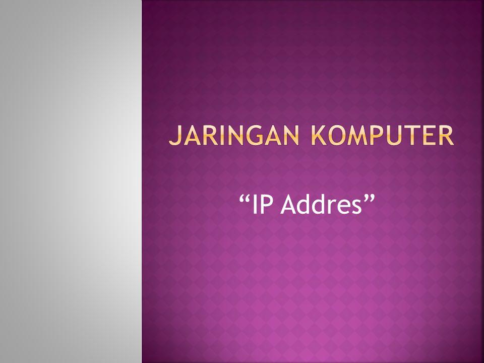 Jaringan komputer IP Addres
