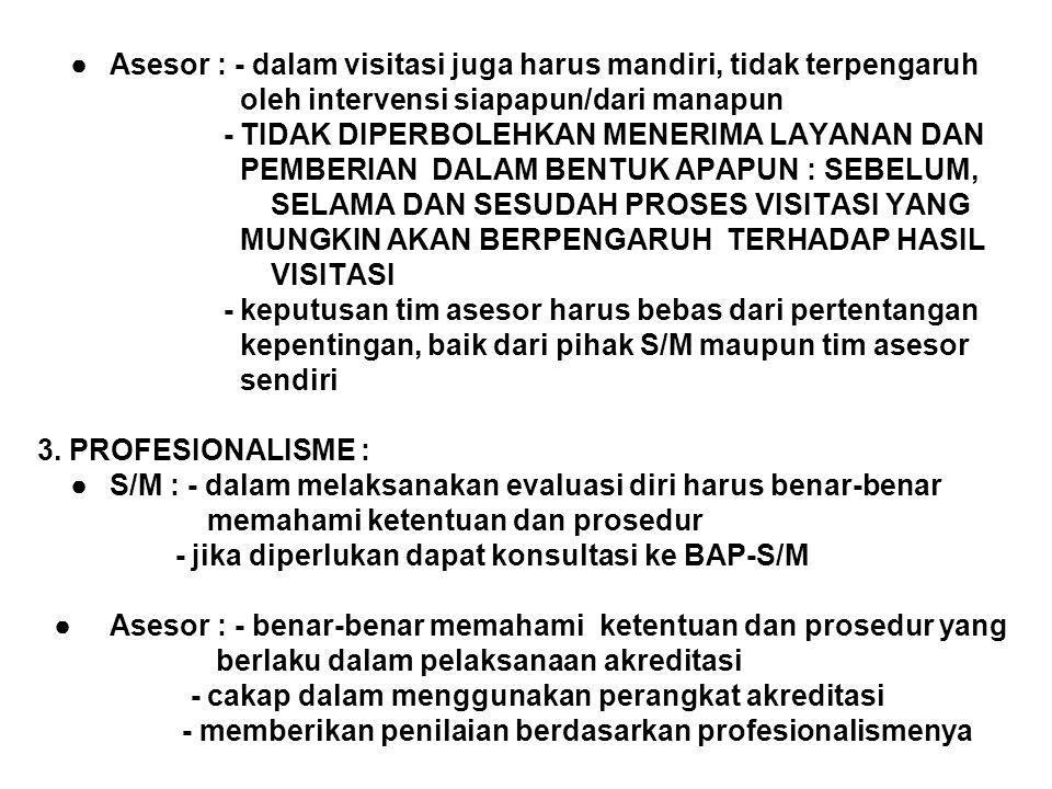●. Asesor : - dalam visitasi juga harus mandiri, tidak terpengaruh
