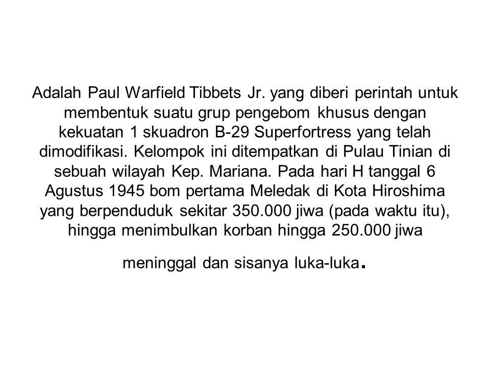 Adalah Paul Warfield Tibbets Jr
