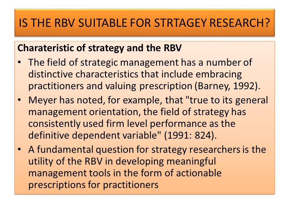 IS THE RBV SUITABLE FOR STRTAGEY RESEARCH