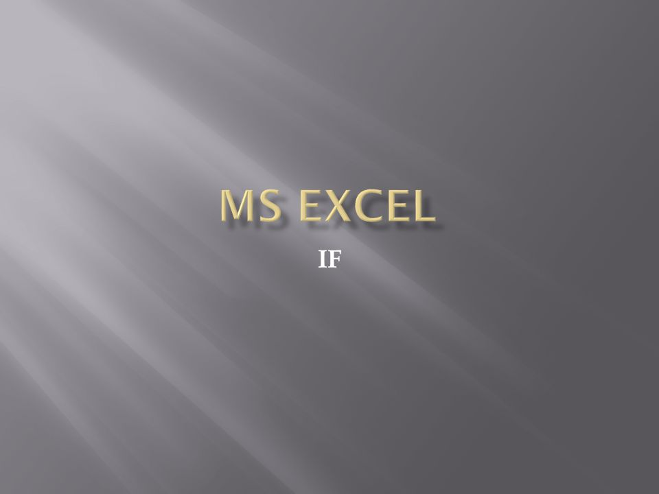 MS EXCEL IF