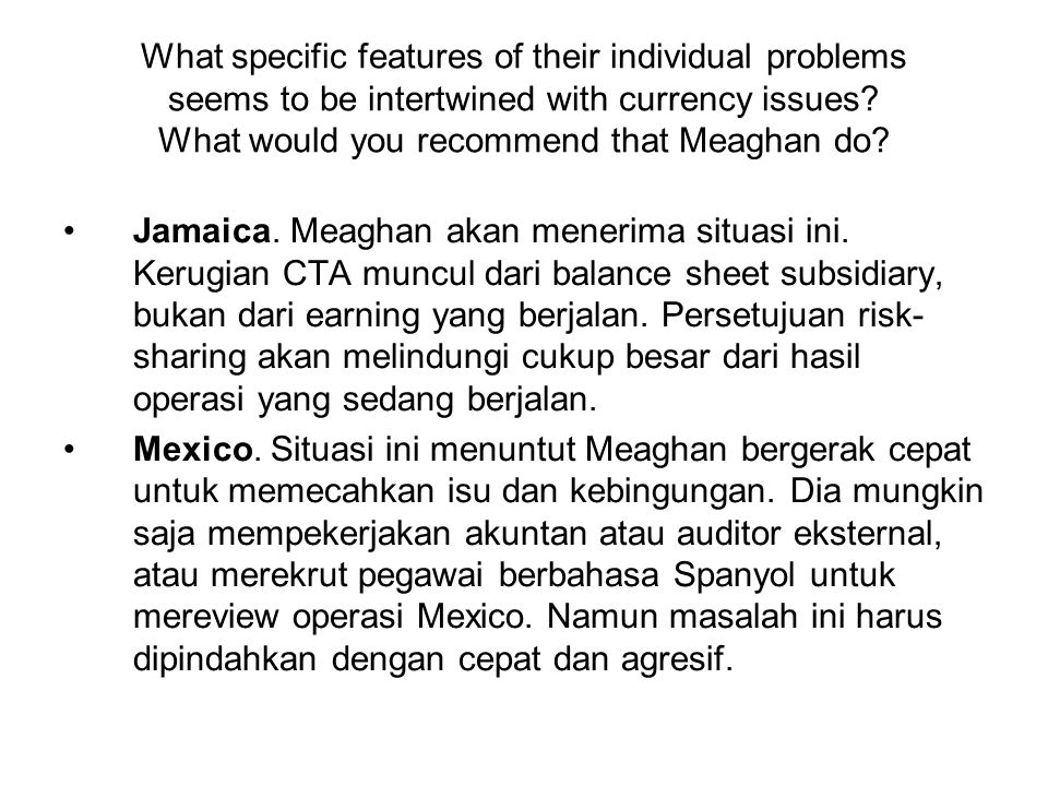 What specific features of their individual problems seems to be intertwined with currency issues What would you recommend that Meaghan do