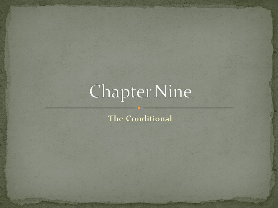 Chapter Nine The Conditional