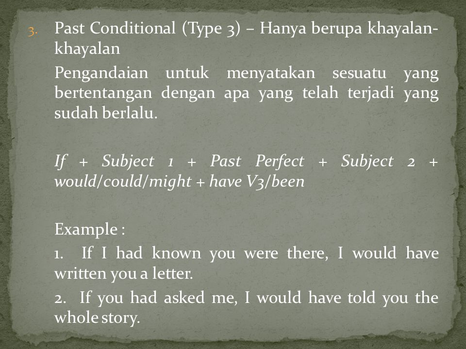 Past Conditional (Type 3) – Hanya berupa khayalan- khayalan