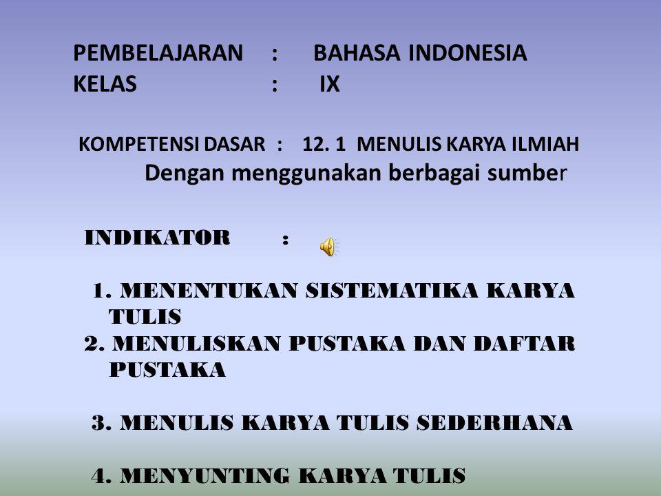 PEMBELAJARAN : BAHASA INDONESIA KELAS : IX