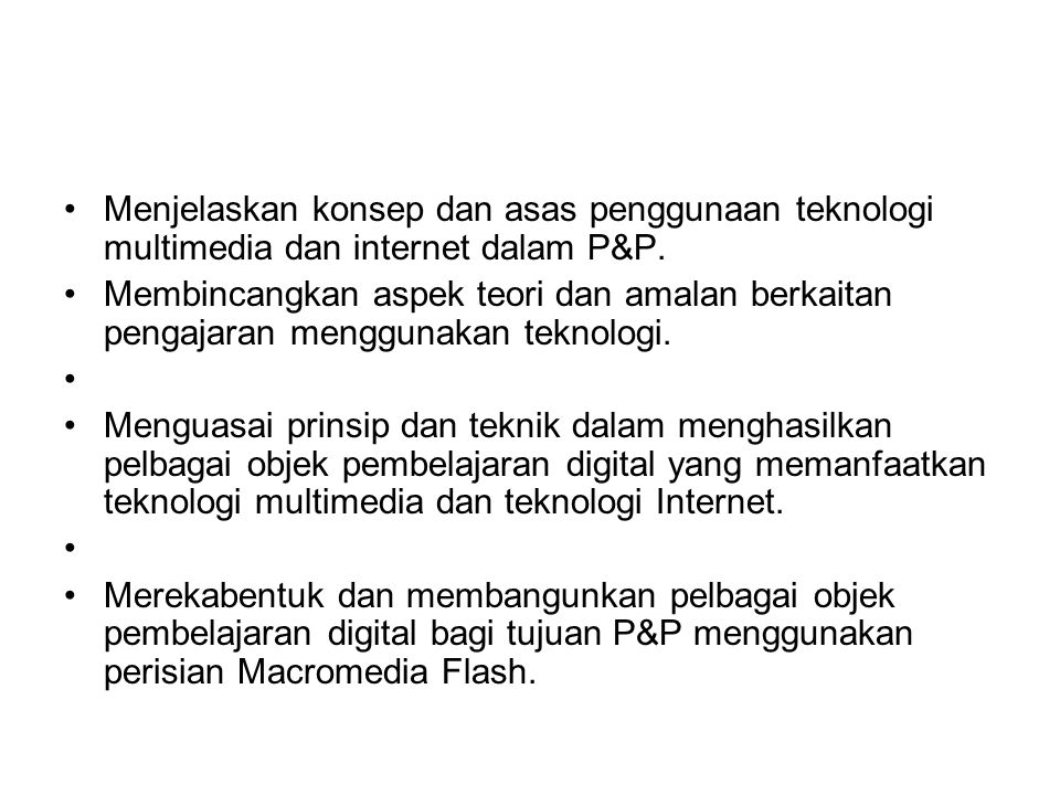 Menjelaskan konsep dan asas penggunaan teknologi multimedia dan internet dalam P&P.