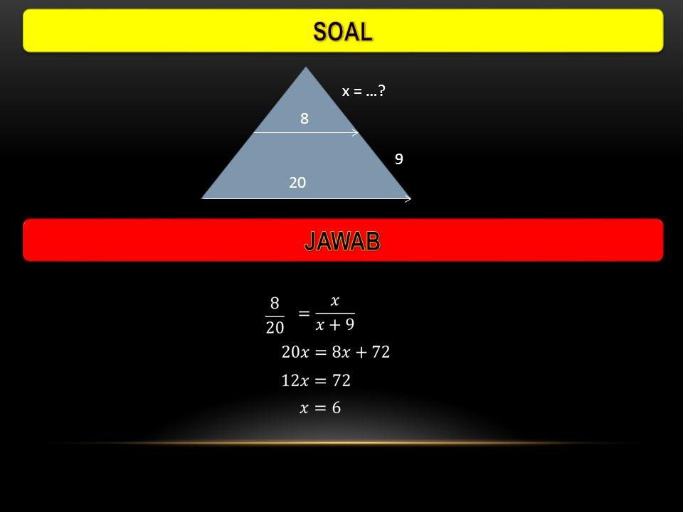 SOAL x = … 8 9 20 JAWAB