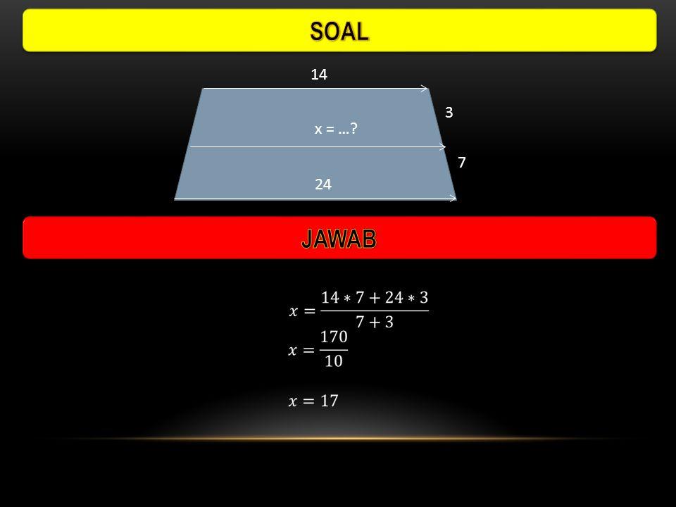 SOAL 14 3 x = … 7 24 JAWAB