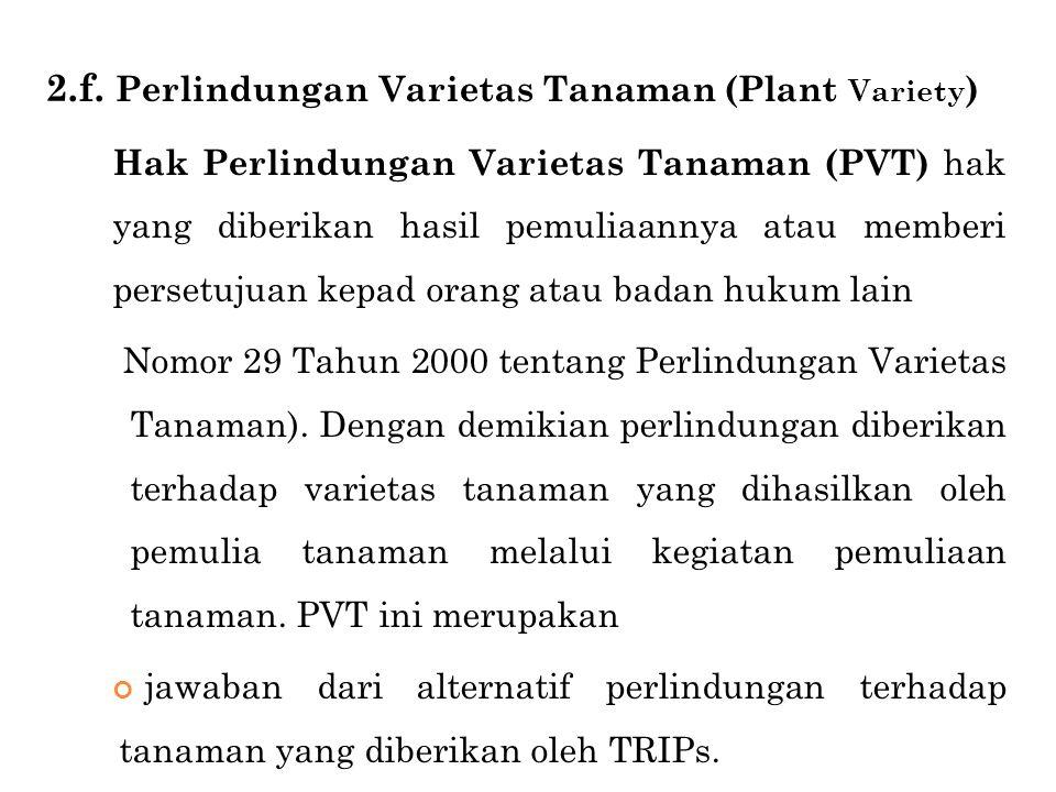 2.f. Perlindungan Varietas Tanaman (Plant Variety)
