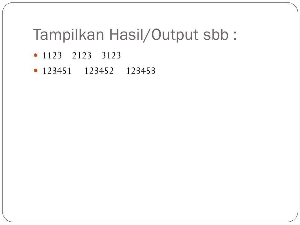 Tampilkan Hasil/Output sbb :
