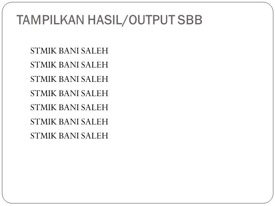 TAMPILKAN HASIL/OUTPUT SBB