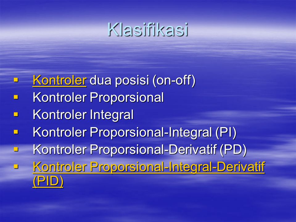 Klasifikasi Kontroler dua posisi (on-off) Kontroler Proporsional