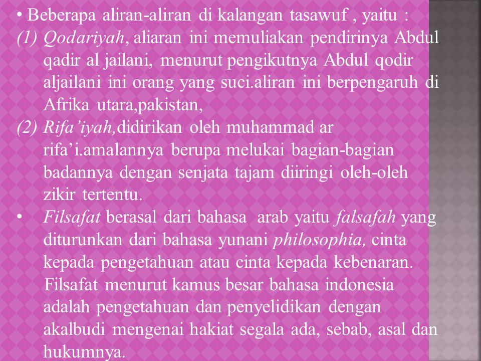 Beberapa aliran-aliran di kalangan tasawuf , yaitu :