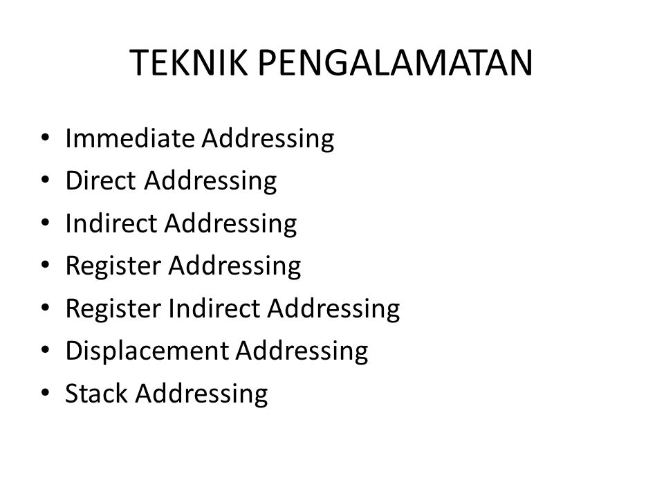 TEKNIK PENGALAMATAN Immediate Addressing Direct Addressing