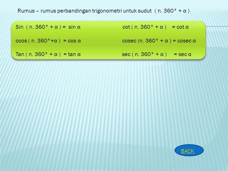 Rumus – rumus perbandingan trigonometri untuk sudut ( n. 360° + α )