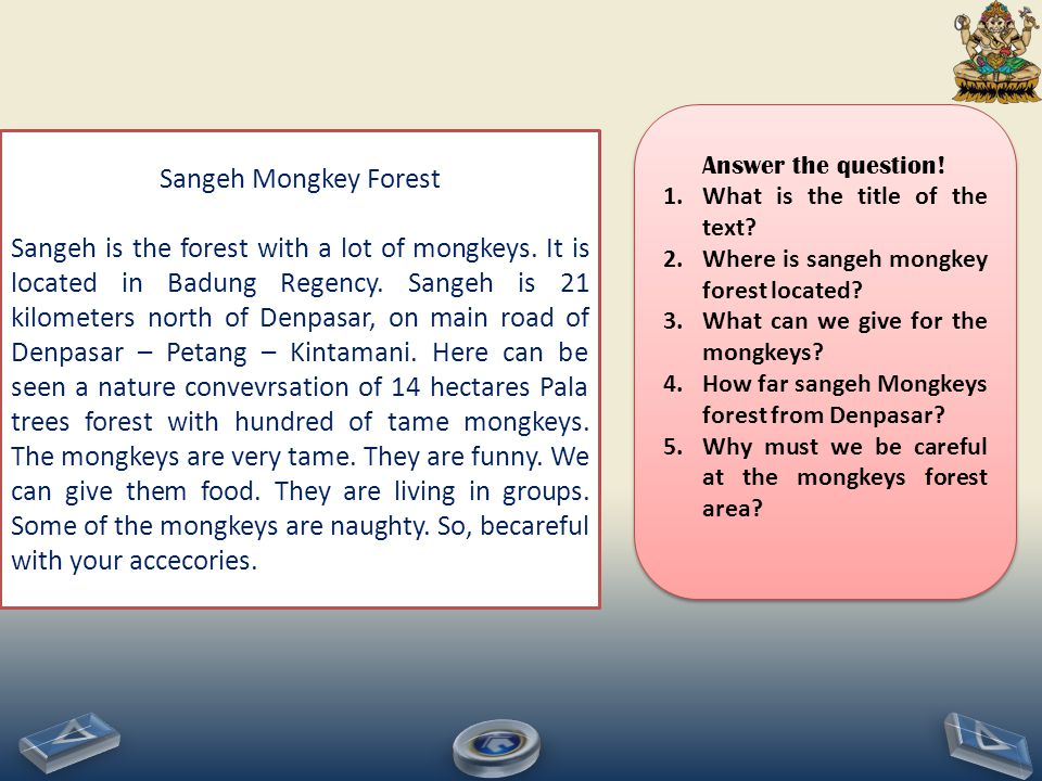 Answer the question! What is the title of the text Where is sangeh mongkey forest located What can we give for the mongkeys