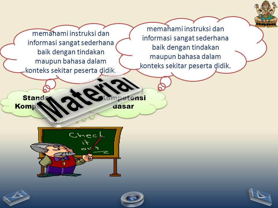 memahami instruksi dan informasi sangat sederhana baik dengan tindakan maupun bahasa dalam konteks sekitar peserta didik.