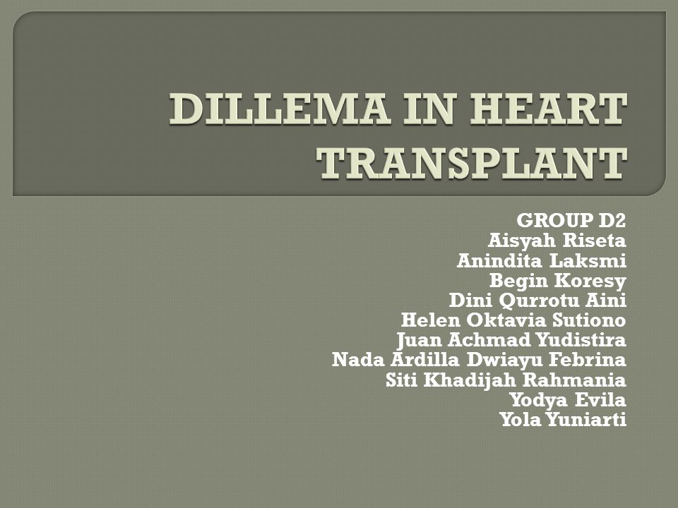 DILLEMA IN HEART TRANSPLANT