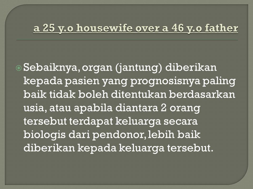 a 25 y.o housewife over a 46 y.o father