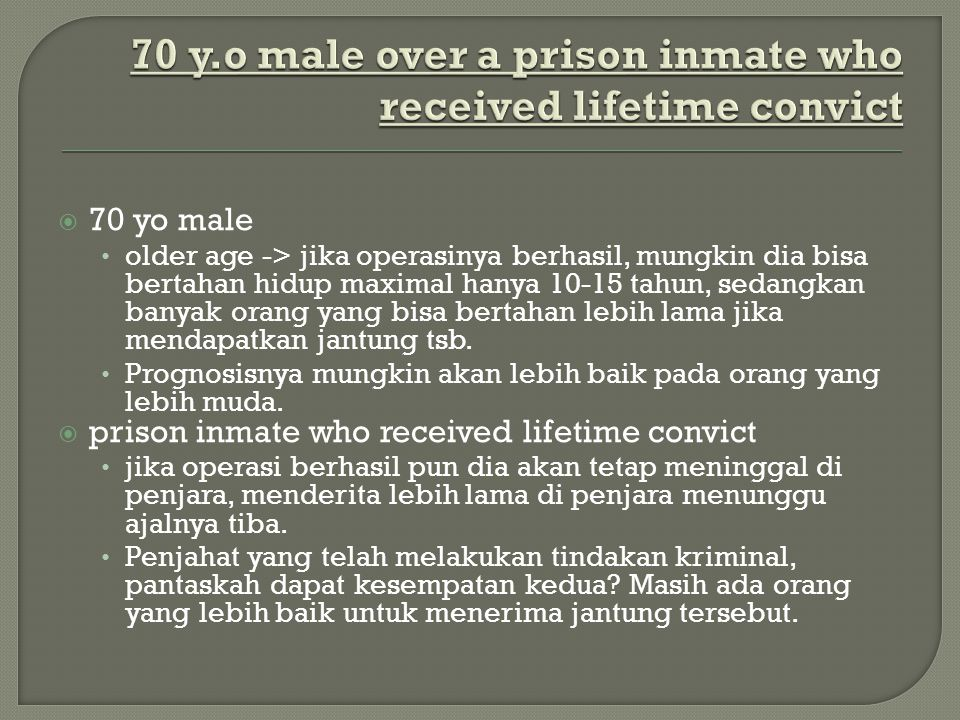 70 y.o male over a prison inmate who received lifetime convict