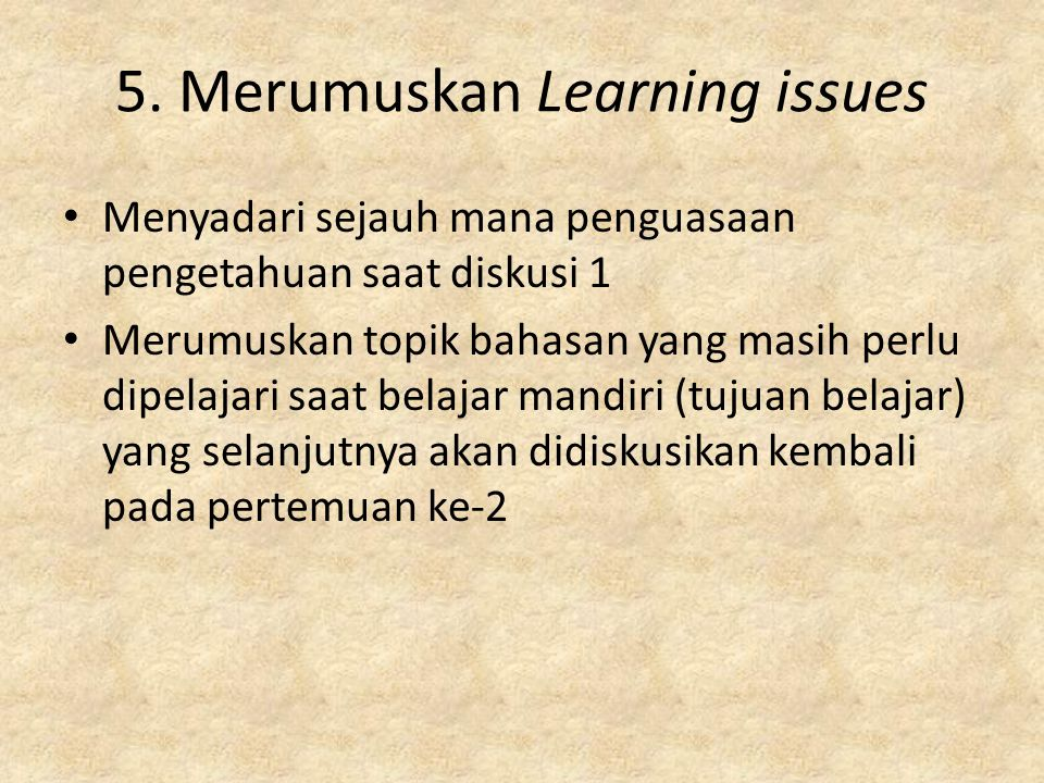 5. Merumuskan Learning issues