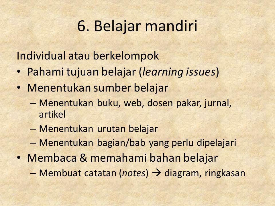 6. Belajar mandiri Individual atau berkelompok