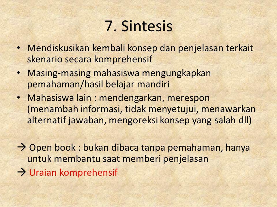 7. Sintesis Mendiskusikan kembali konsep dan penjelasan terkait skenario secara komprehensif.