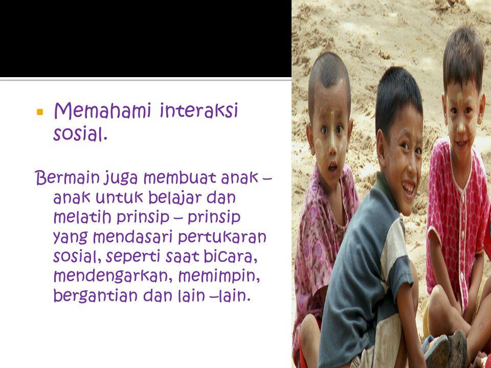 Memahami interaksi sosial.