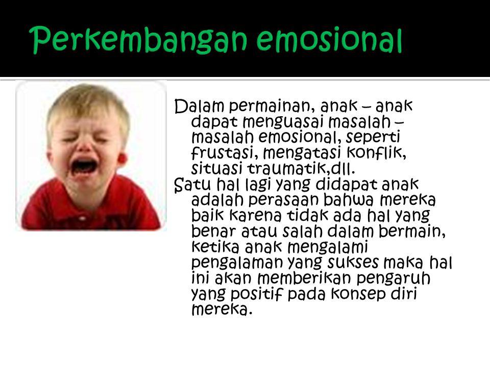 Perkembangan emosional