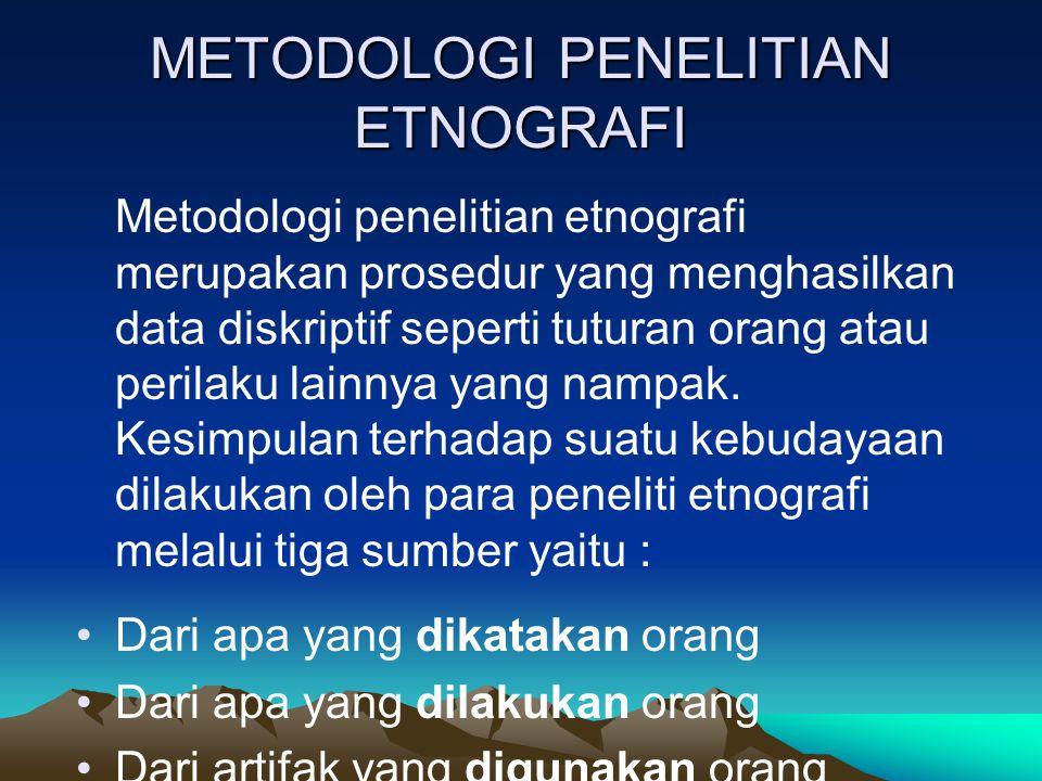 METODOLOGI PENELITIAN ETNOGRAFI
