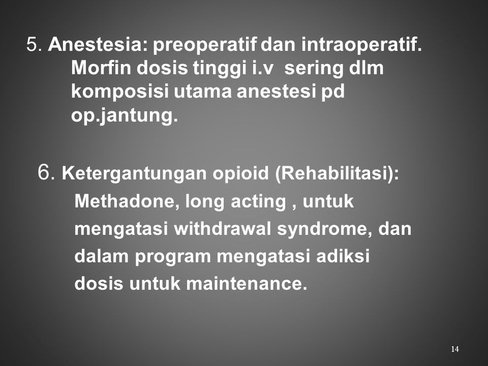 6. Ketergantungan opioid (Rehabilitasi):