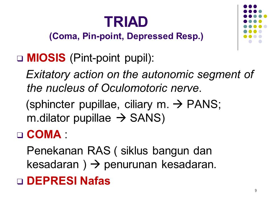 TRIAD (Coma, Pin-point, Depressed Resp.)