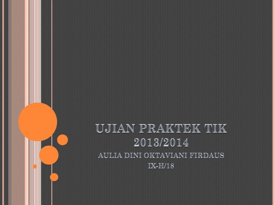 AULIA DINI OKTAVIANI FIRDAUS IX-H/18