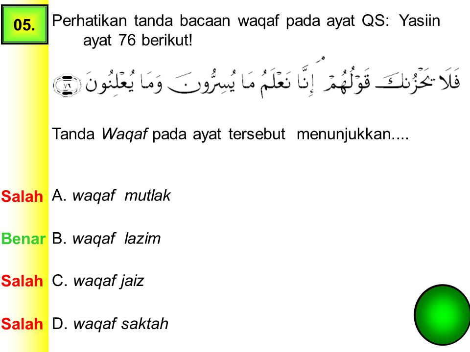 05. Perhatikan tanda bacaan waqaf pada ayat QS: Yasiin ayat 76 berikut! Tanda Waqaf pada ayat tersebut menunjukkan....