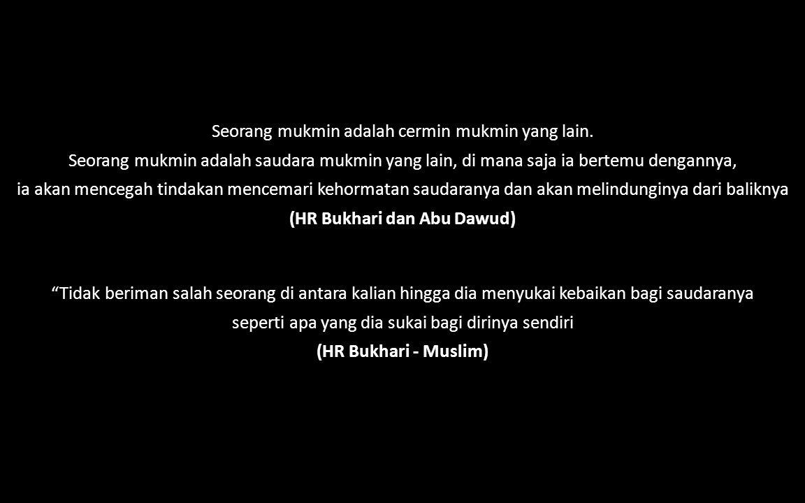 (HR Bukhari dan Abu Dawud)