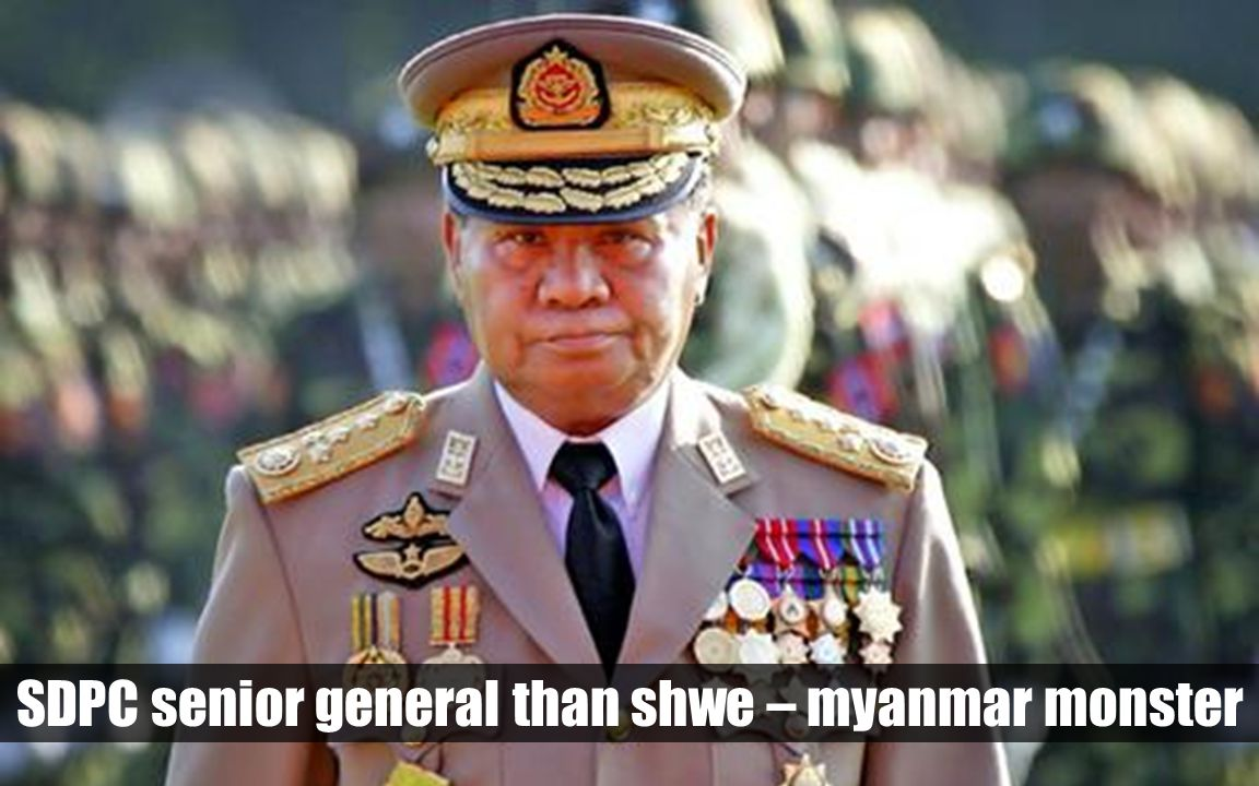SDPC senior general than shwe – myanmar monster