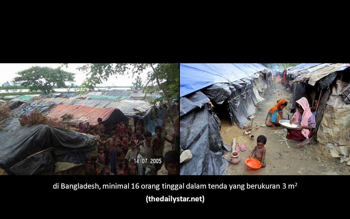 di Bangladesh, minimal 16 orang tinggal dalam tenda yang berukuran 3 m2