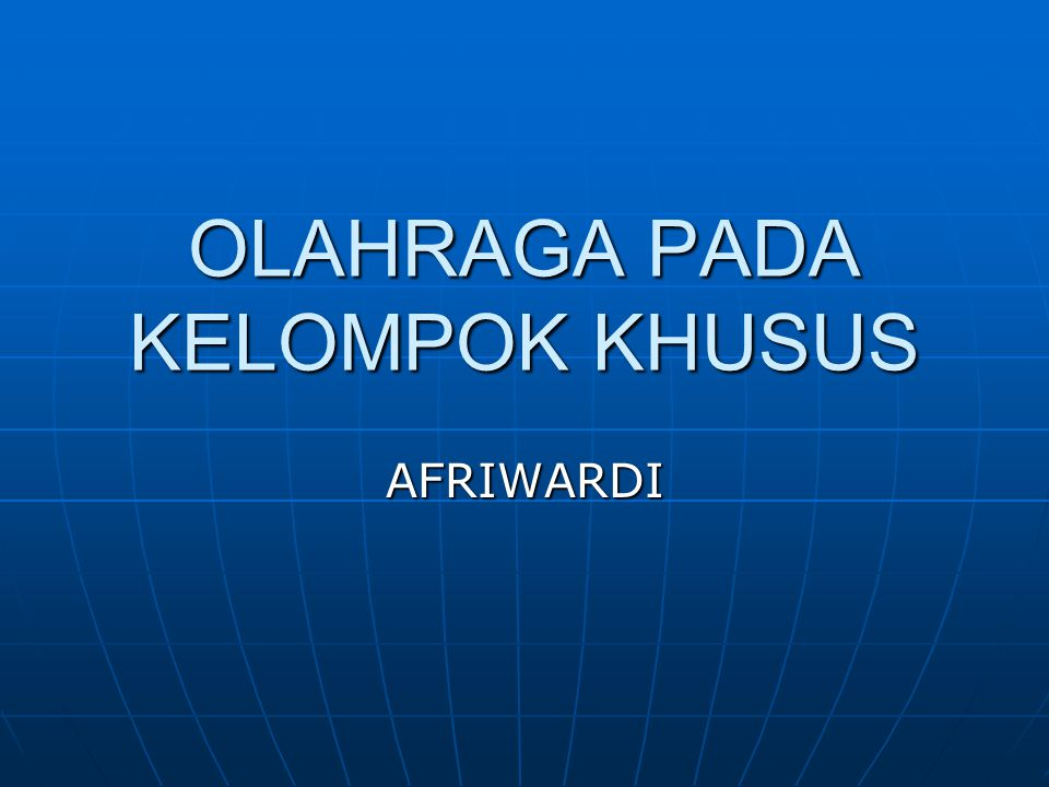 OLAHRAGA PADA KELOMPOK KHUSUS