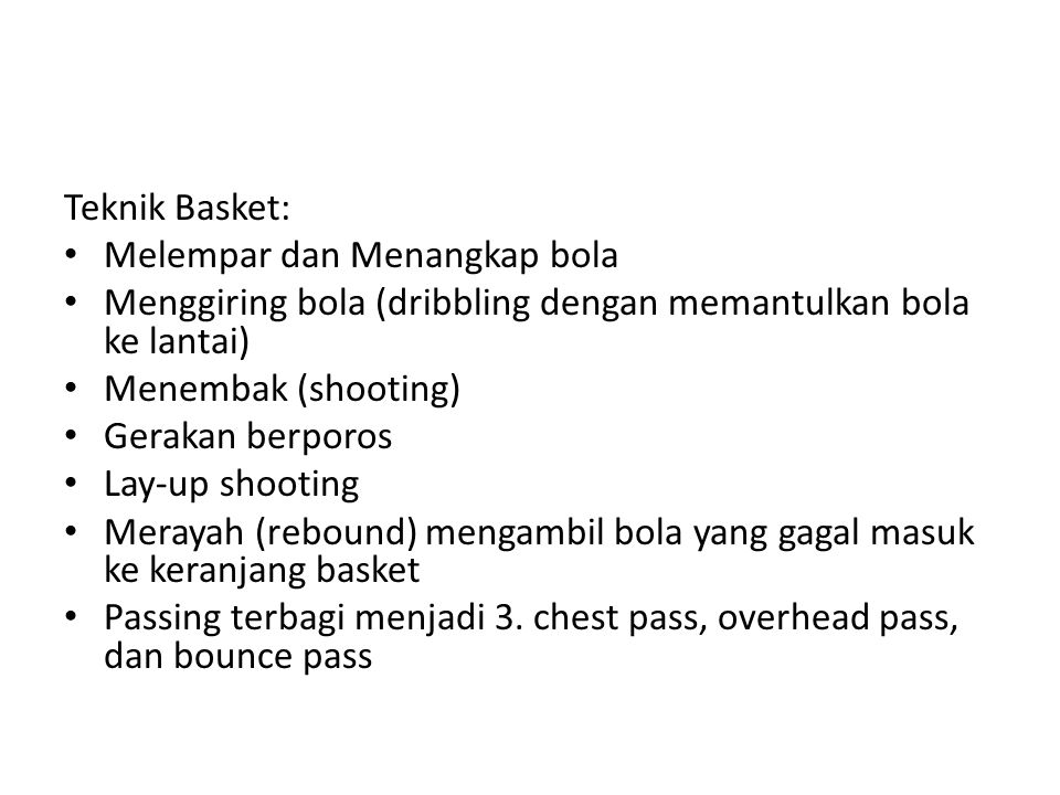 Teknik Basket: Melempar dan Menangkap bola. Menggiring bola (dribbling dengan memantulkan bola ke lantai)