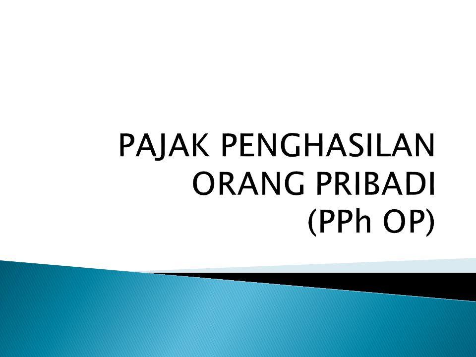 PAJAK PENGHASILAN ORANG PRIBADI (PPh OP)